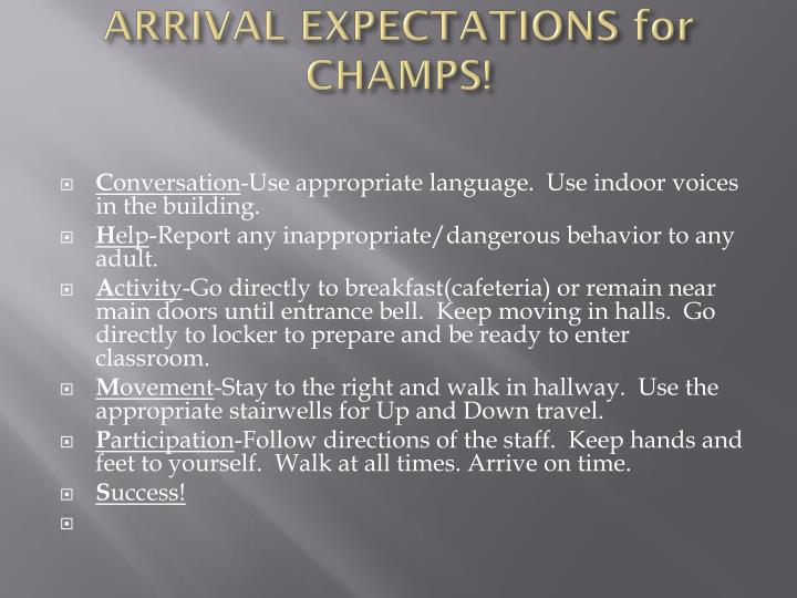 Arrival expectations for champs