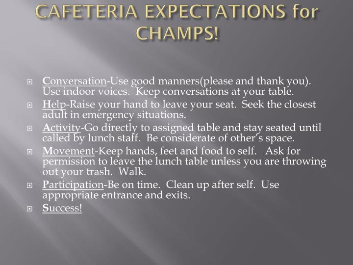 Cafeteria expectations for champs