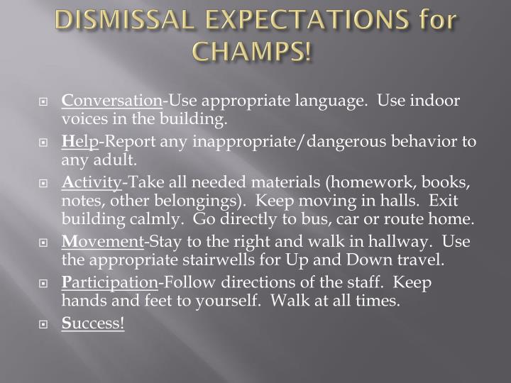 DISMISSAL EXPECTATIONS for CHAMPS!