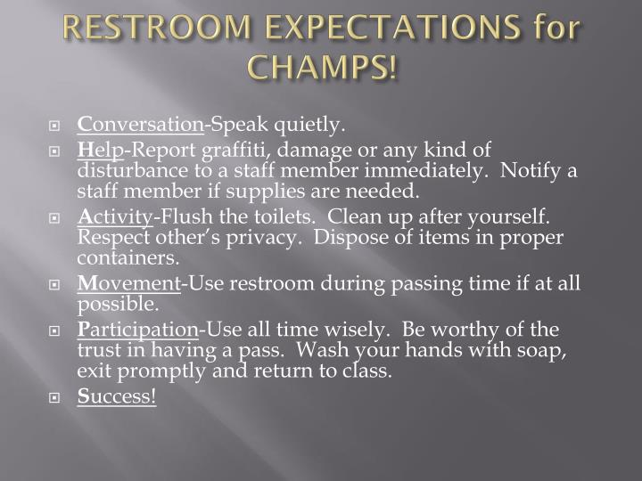 RESTROOM EXPECTATIONS for CHAMPS!