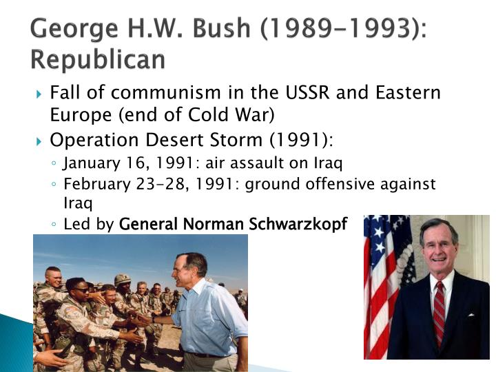 George H.W. Bush (1989-1993): Republican