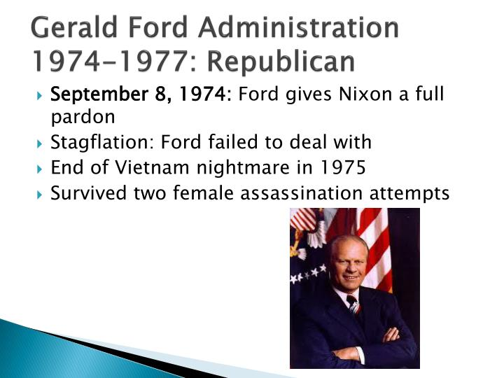 Gerald Ford Administration 1974-1977: Republican