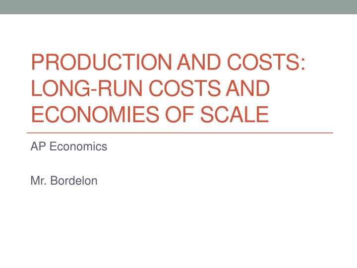Production and costs: