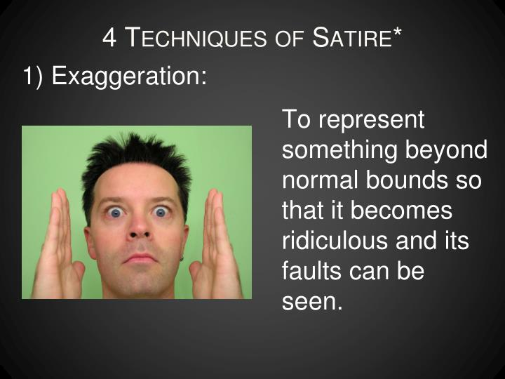 4 Techniques of Satire*