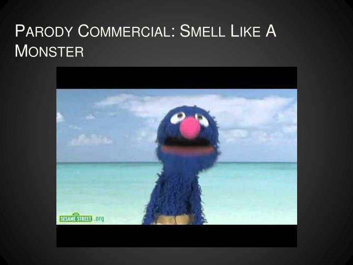 Parody Commercial: Smell Like A Monster