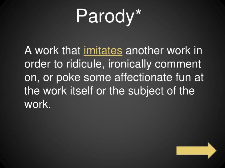 Parody*