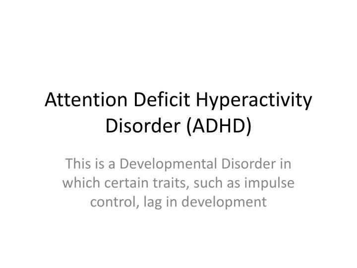 the state of attention deficit disorder in united states Attention deficit disorder (add) date programs in the united states or us territories for drugs in facilities that report to individual state.