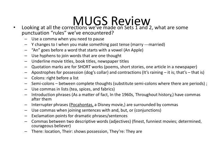 MUGS Review
