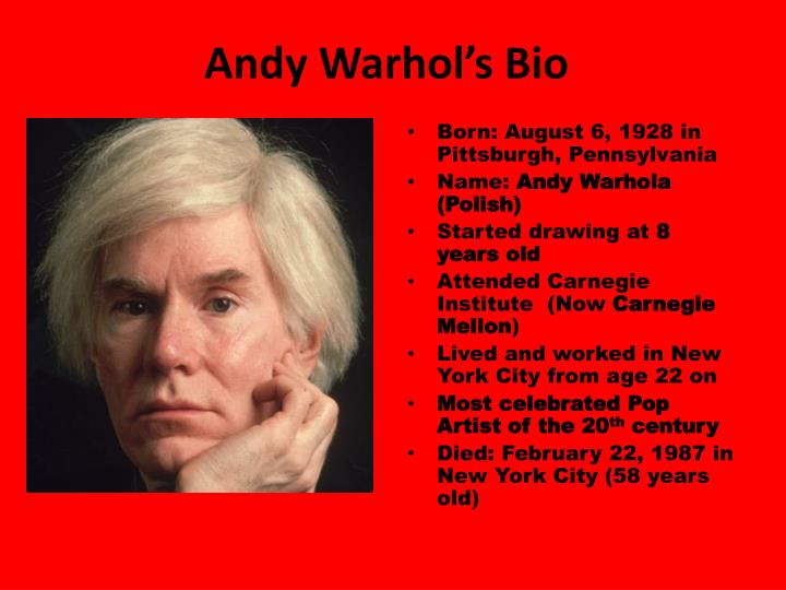 a biography of andy warhol Andy warhol biography for kids andy warhol andy warhola was born in pittsburgh, pennsylvania in 1928 he was an american artist and a leader of the pop art movement of the 1960s when he was eight.