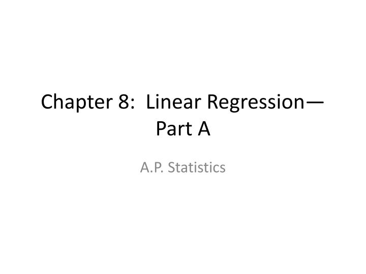 Chapter 8 linear regression part a