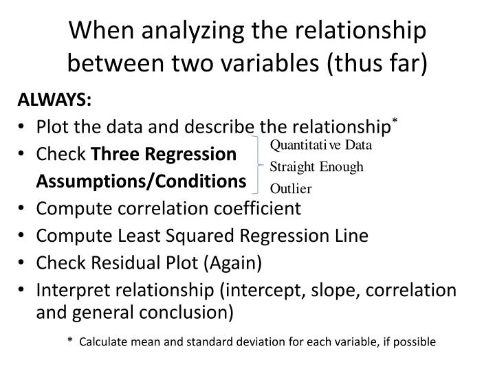 When analyzing the relationship between two variables (thus far)