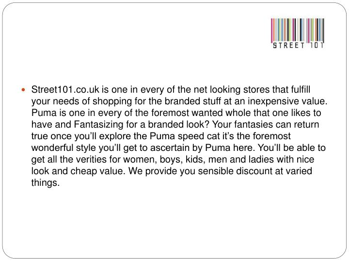 Street101.co.uk is one in every of the net looking stores that fulfill your needs of shopping for th...