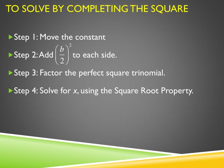 To solve by Completing the Square