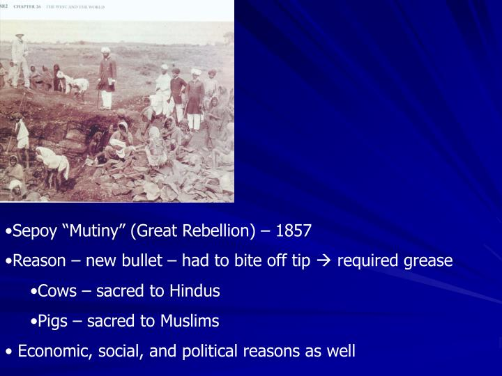 "Sepoy ""Mutiny"" (Great Rebellion) – 1857"