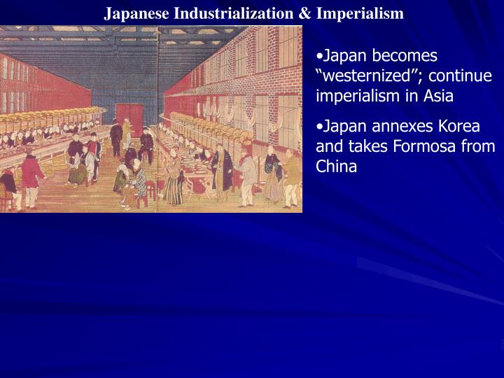 Japanese Industrialization & Imperialism