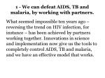 1 we can defeat aids tb and malaria by working with partners
