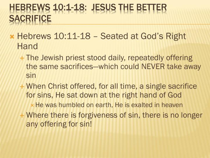 Hebrews 10 1 18 jesus the better sacrifice1