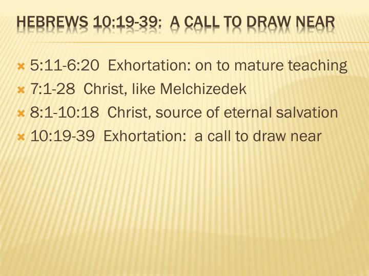5:11-6:20  Exhortation: on to mature teaching