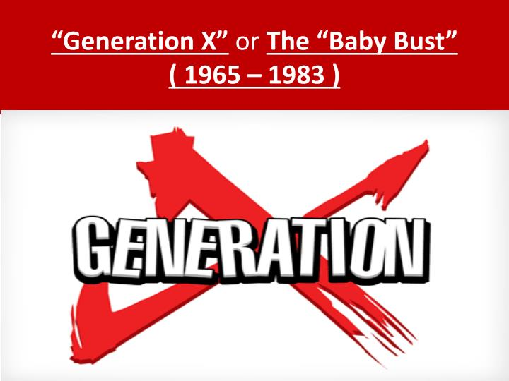 """Generation X"""