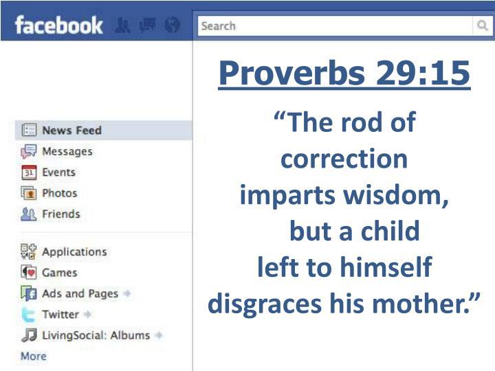Proverbs 29:15