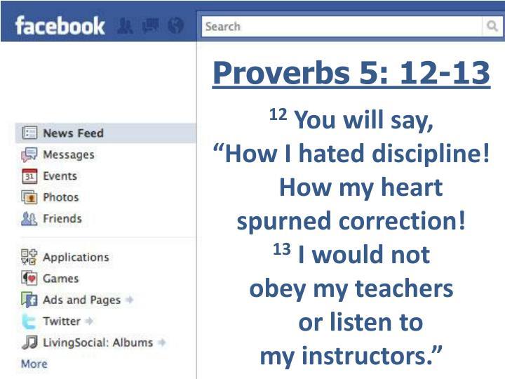 Proverbs 5: 12-13