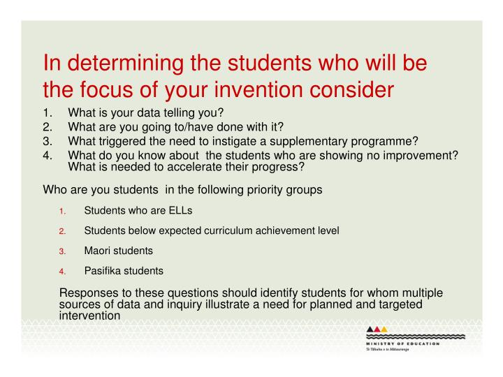 In determining the students who will be the focus of your invention consider