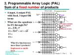 2 programmable array logic pal sum of a fixed number of products