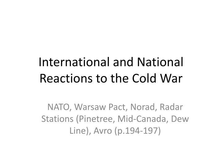 International and national reactions to the cold war
