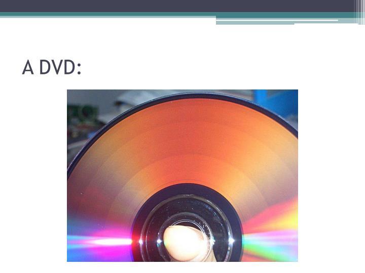 A DVD: