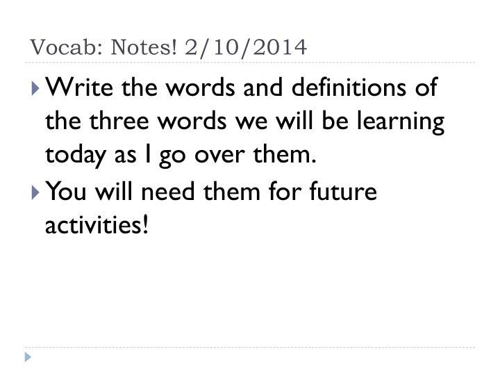 Vocab: Notes! 2/10/2014