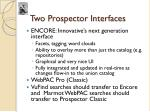 two prospector interfaces