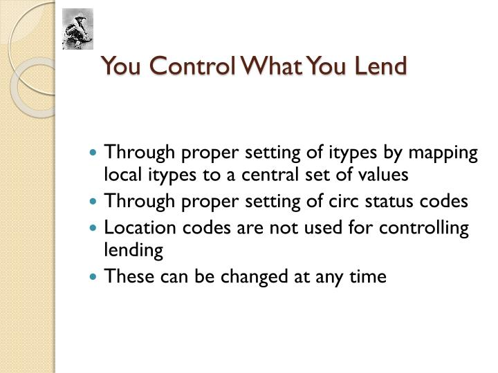 You Control What You Lend