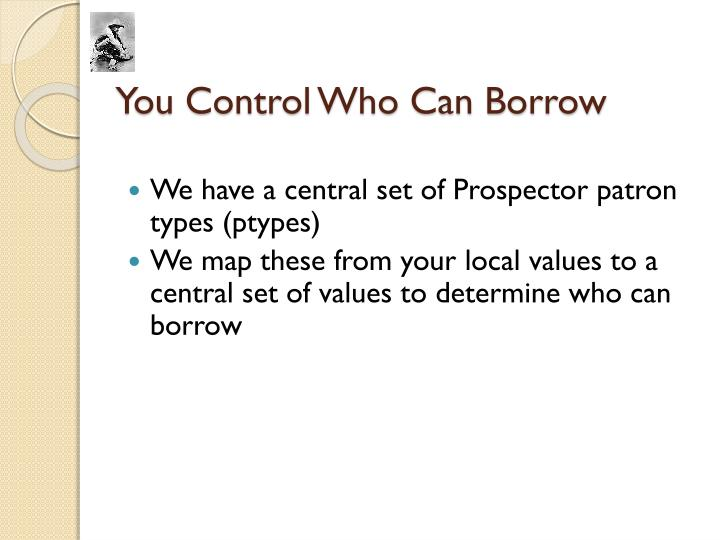 You Control Who Can Borrow