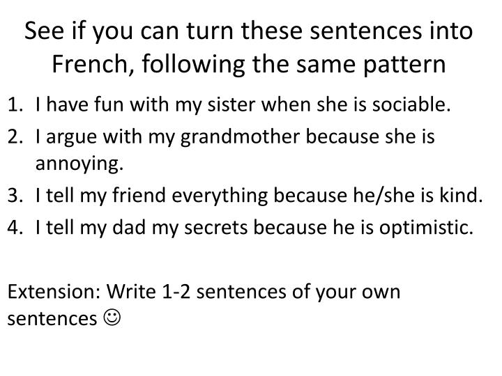 See if you can turn these sentences into French, following the same pattern