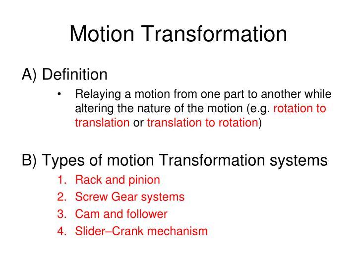 Motion Transformation