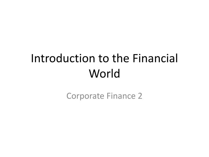 Introduction to the financial world