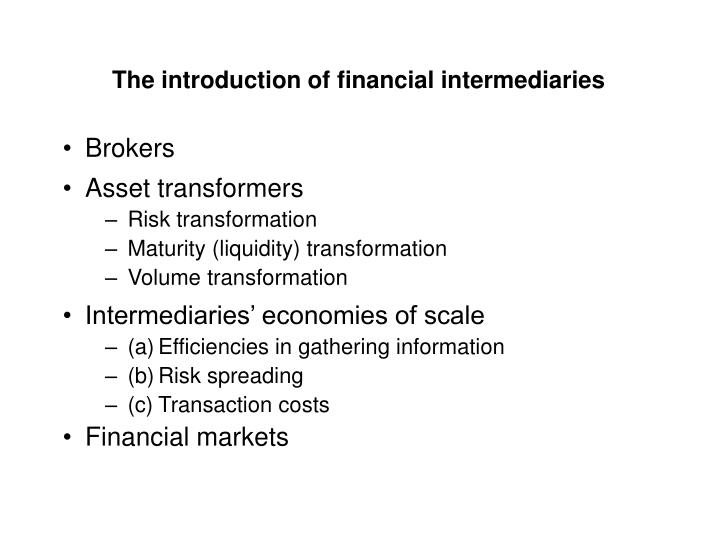 The introduction of financial intermediaries