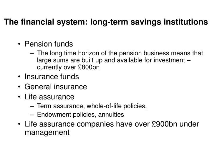 The financial system: long-term savings institutions