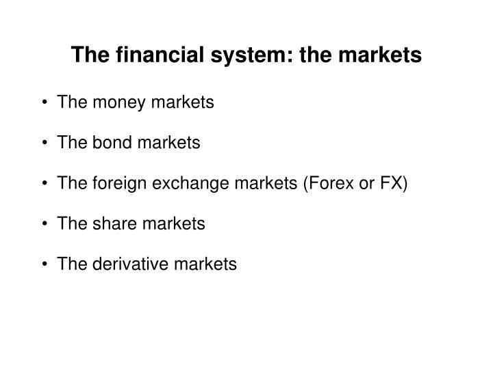 The financial system: the markets