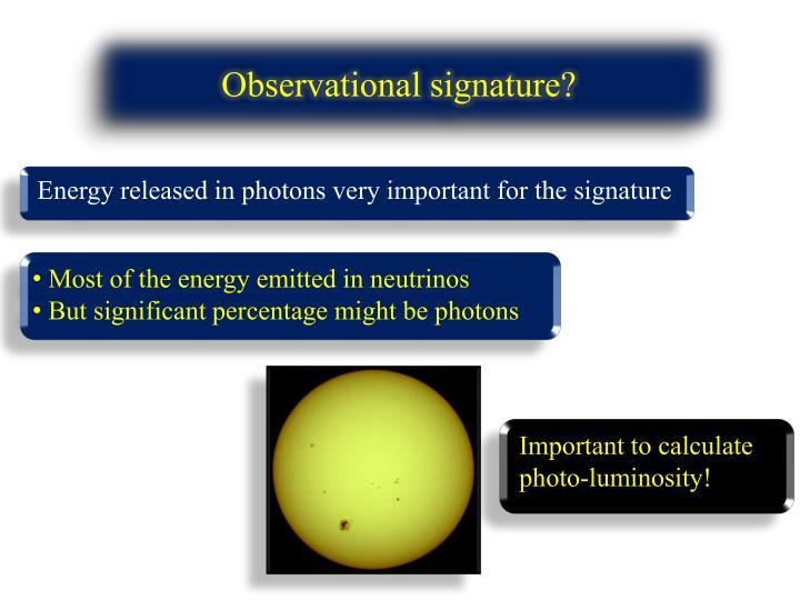 Observational signature?