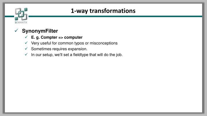 1-way transformations