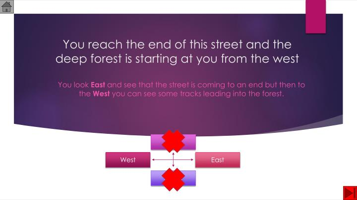You reach the end of this street and the deep forest is starting at you from the west