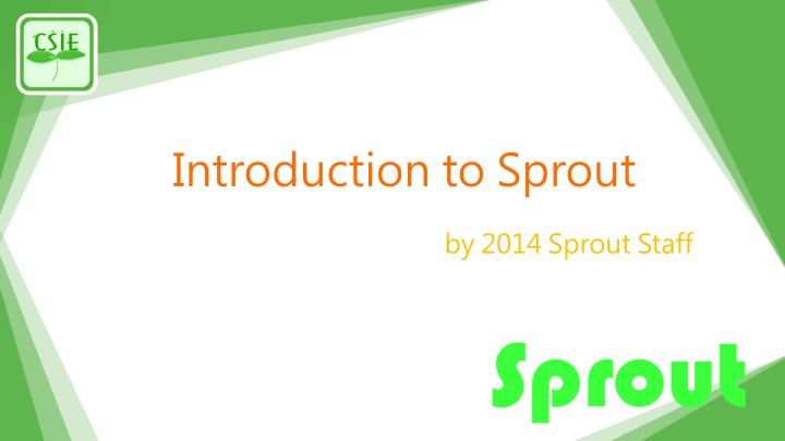 Introduction to sprout