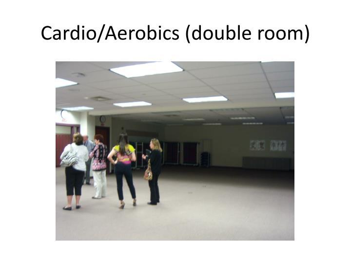 Cardio/Aerobics (double room)