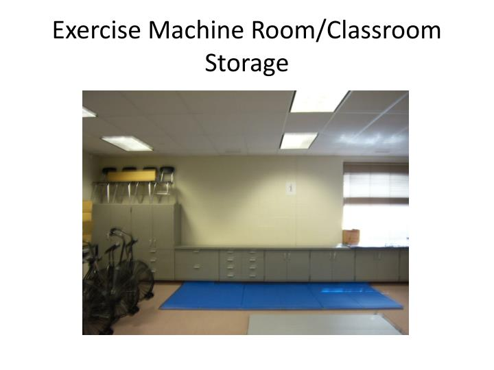 Exercise Machine Room/Classroom