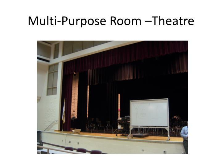 Multi-Purpose Room –Theatre