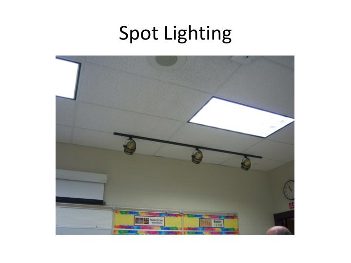 Spot Lighting