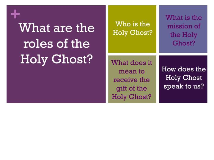 What is the mission of the Holy Ghost?