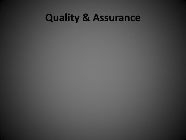 Quality & Assurance