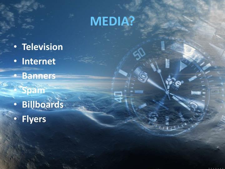 MEDIA?